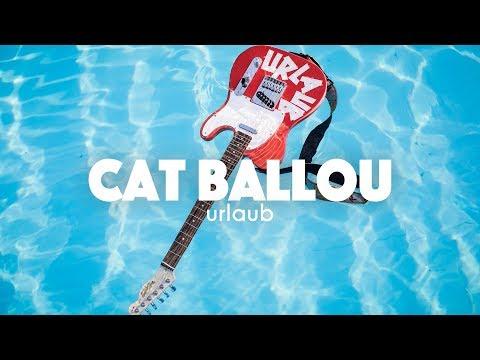 CAT BALLOU - URLAUB (Offizielles Video)