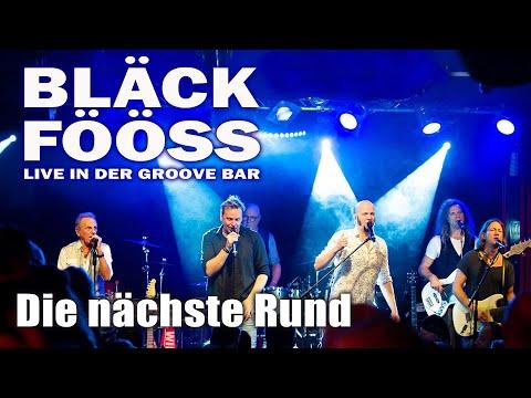 BLÄCK FÖÖSS - Die Nächste Rund (Live in der Groove Bar)