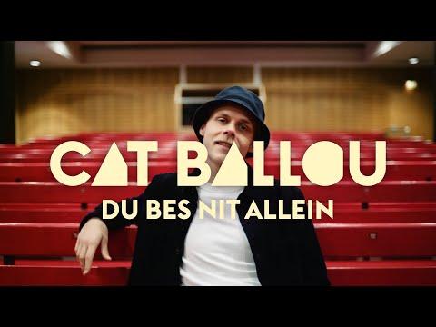 CAT BALLOU - DU BES NIT ALLEIN (Offizielles Video)