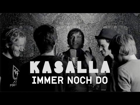 KASALLA - IMMER NOCH DO (et offizielle Video)