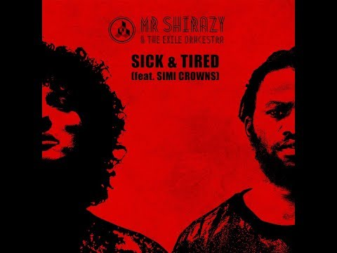 Sick & Tired - Mr. Shirazy & The Exile Orchestra feat. Simi Crowns